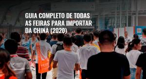 Guia completo de todas as feiras para importar da China 2020
