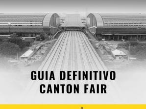Guia Definitivo para Canton Fair (2020)