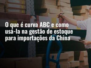 O que é curva ABC e como utilizá-la na gestão de estoque para importações